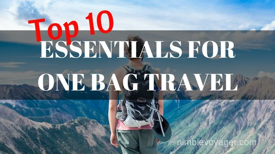 We explore the top 10 essentials for one bag travel and discuss how to journey like a pro.
