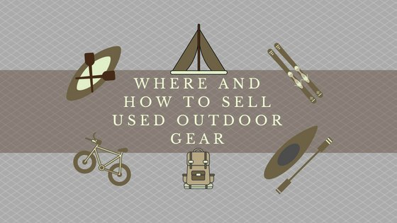 Where and how to sell used outdoor gear