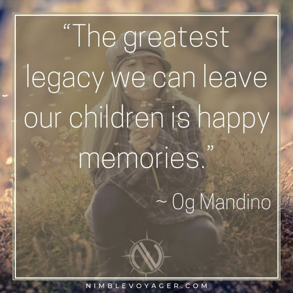 Greatest legacy is happy memories
