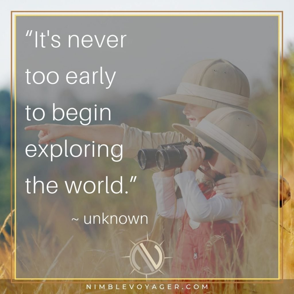 "Family travel quote - ""Never too early to begin exploring"""