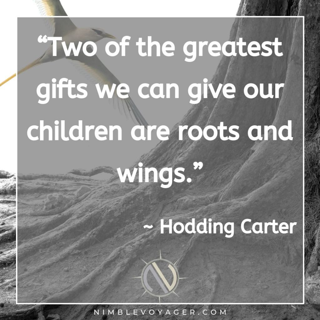 Give kids roots and wings