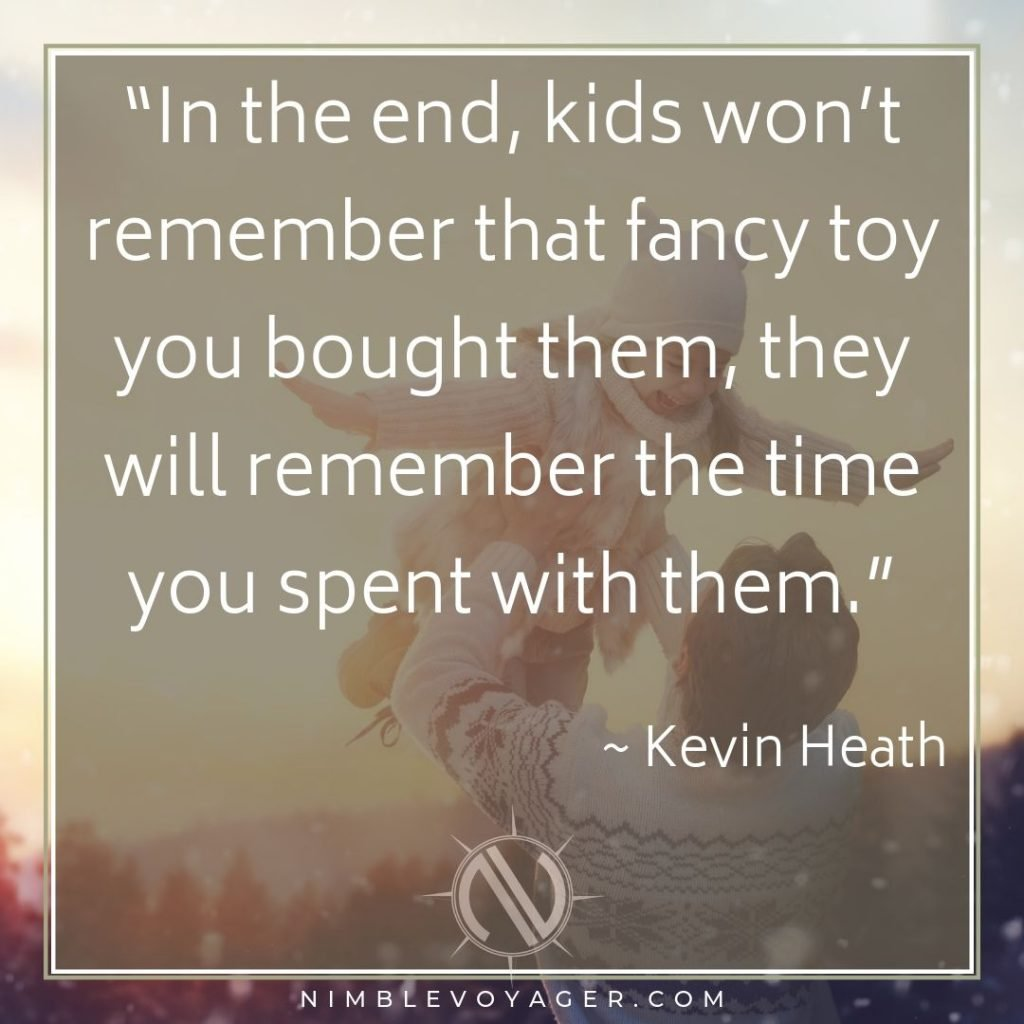Family travel quote - Kids remember time you spend with them