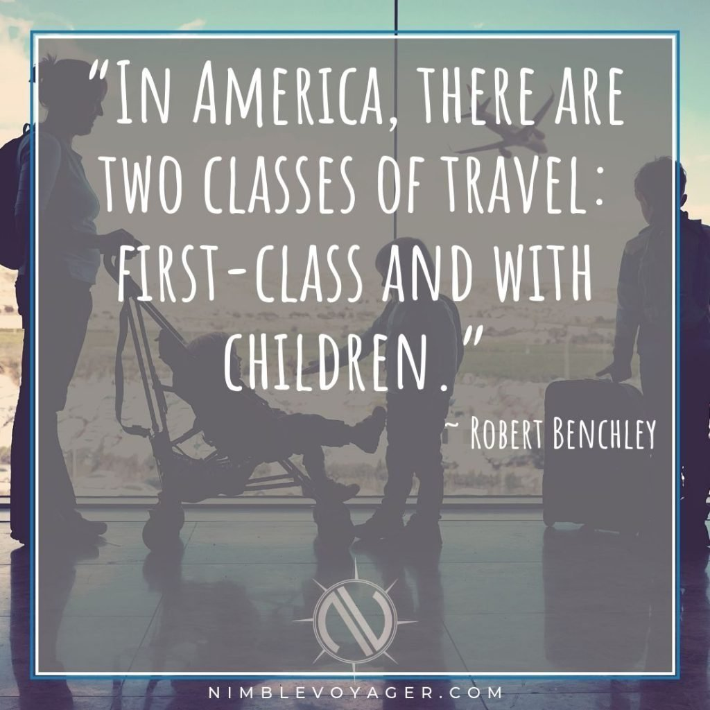 "Family Travel Quote - ""Two classes of travel"""